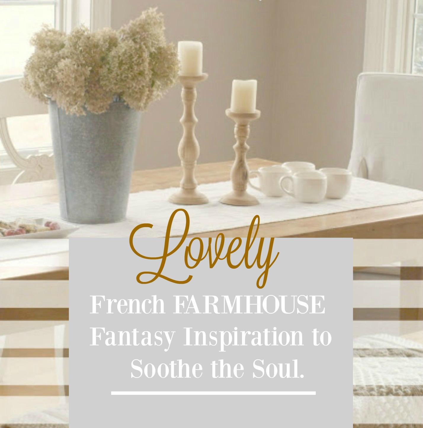 Lovely French Farmhouse Fantasy Inspiration to Sooth the Soul #frenchfarmhouse #frenchcountry #farmhousedecor