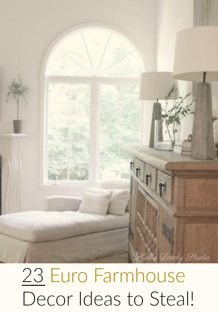 23 Euro Farmhouse Decor Ideas to Steal - Hello Lovely Studio #FrenchFarmhouse #modernfarmhouse