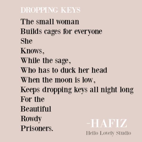 "Hafiz poem ""Dropping Keys"" on Hello Lovely Studio. #hafez #hafiz #poetry #sufipoetry #sufipoems #spiritualjourney"