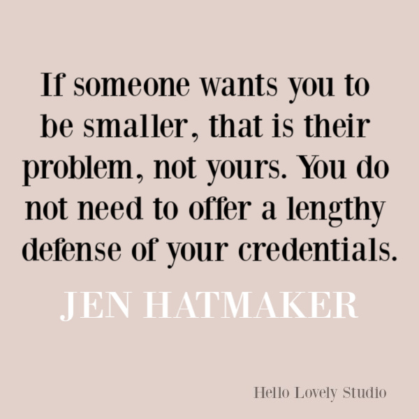 Jen Hatmaker quote about self-kindness and empowerment. #jenhatmaker #quotes #selfkindness #personalgrowth #empowerment