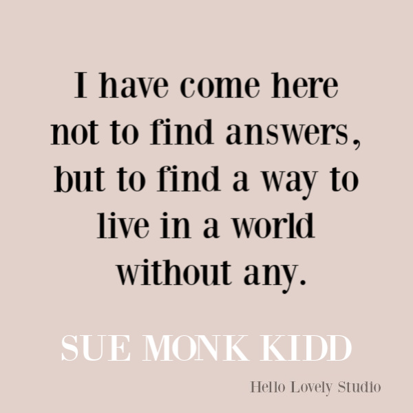 Sue Monk Kidd quote about mystery, life, and spiritual journeying. #suemonkkidd #quotes #spirituality #soulquotes