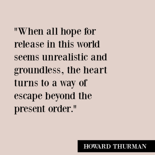 Howard Thurman quote about hope and social justice. #howardthurman #quotes #inspirationalquotes #hopequotes #antiracism #racism