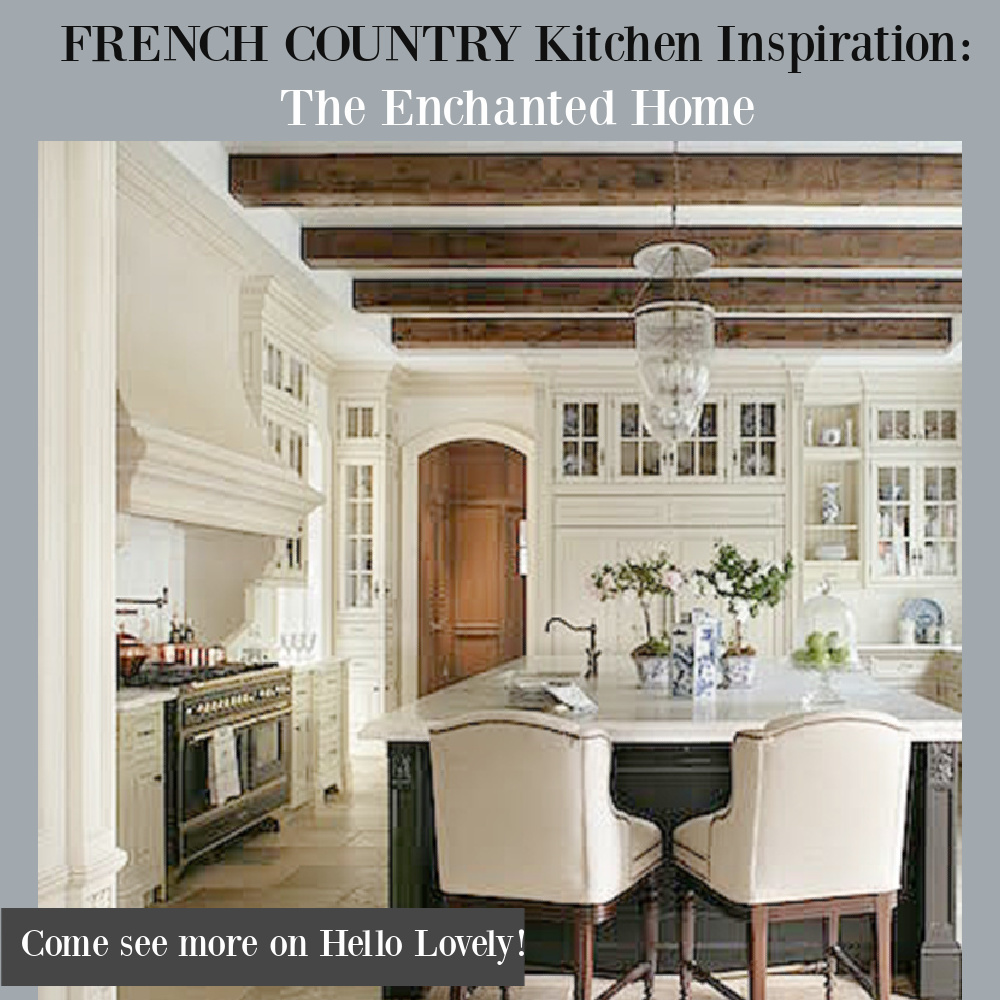 French country kitchen inspiration: The Enchanted Home - come tour this luxurious and elegant space on Hello Lovely! #frenchkitchen #frenchcountry #kitchendesign: