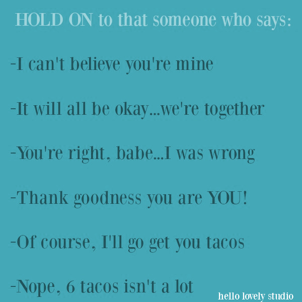 Funny quote about relationships on Hello Lovely Studio. #humor #funnyquote #tacos #relationships