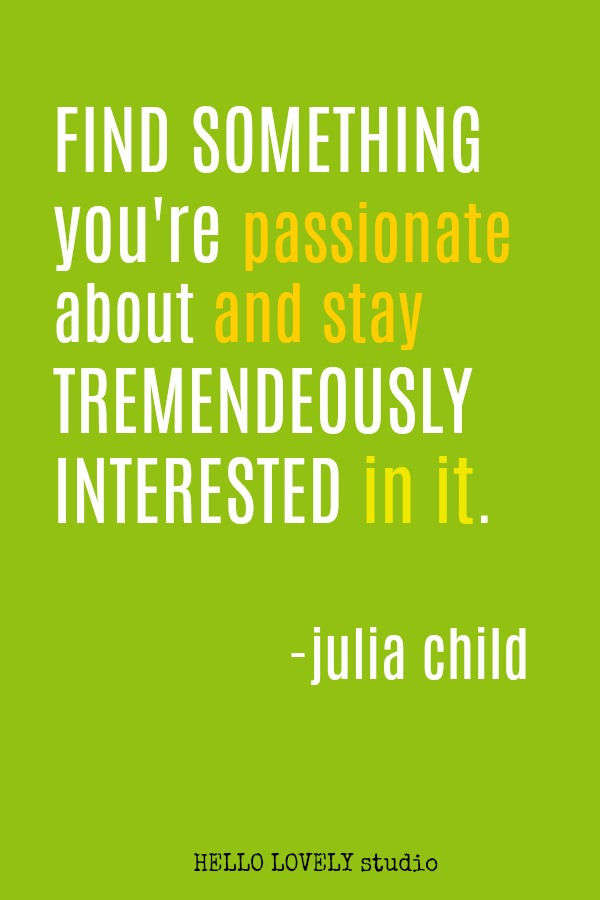 Inspirational quote by Julia Child on Hello Lovely Studio.