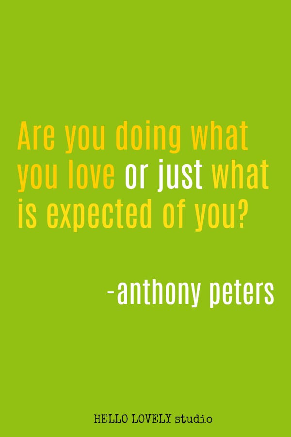 Inspirational quote by Anthony Peters on Hello Lovely Studio.
