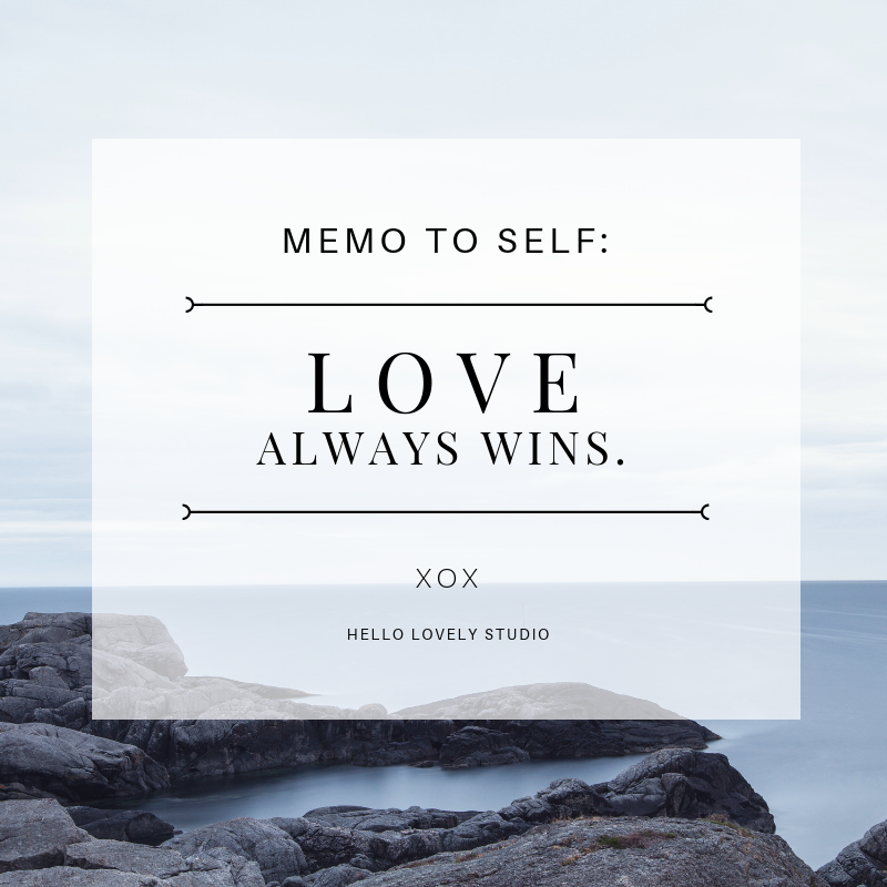Love Always Wins. #hellolovelystudio #lovealwayswins #quote #encouragement #inspiration