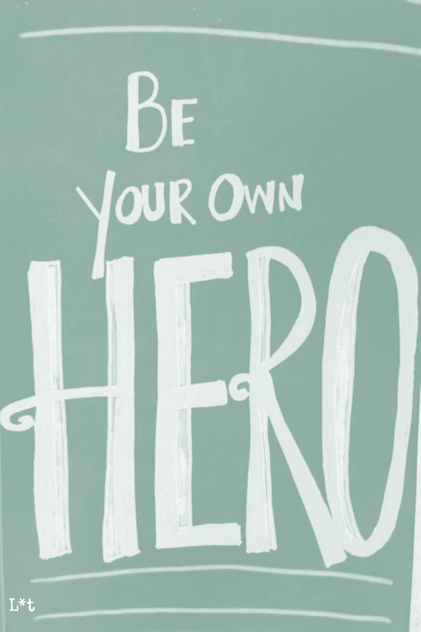 Inspiring quote for encouragement. Be your own hero. #quote #encouragement #hero