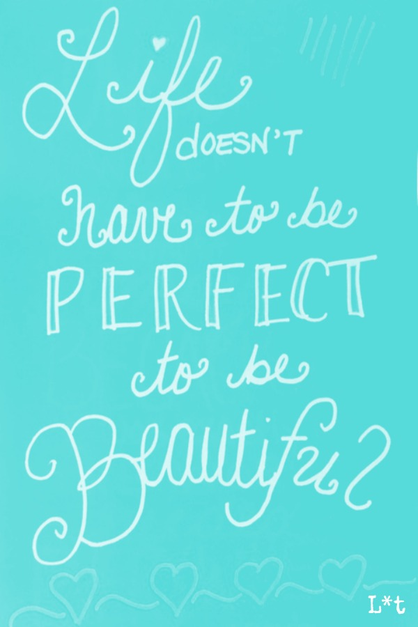 Inspiring quote of encouragement. Life doesn't have to be perfect to be beautiful. #quote #inspiration #encouragement #beauty #tiffanyblue