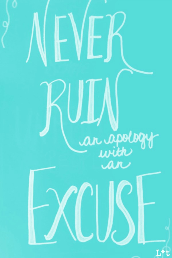 Never ruin an apology with an excuse. Inspiring quote. #quote #apology #tiffanyblue
