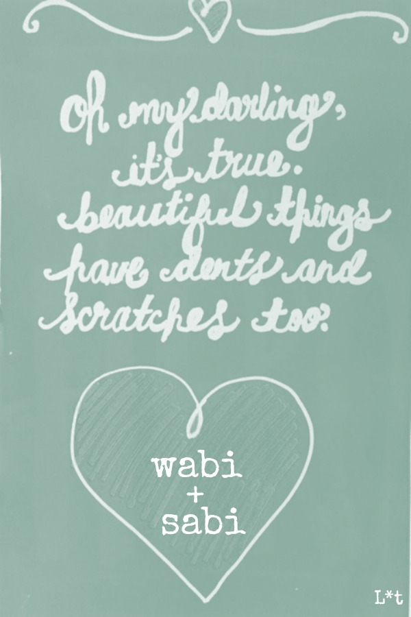 Quote to inspire and encourage. Oh my darling, it's true - beautiful things have dents and scratches too. #quote #inspiringquote #encouragement #wabisabi