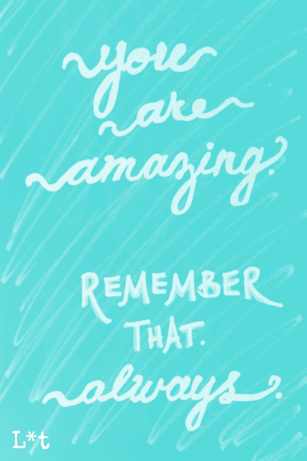 Inspiring quote of encouragement. You are amazing remember that. #quote #inspiration #encouragement #tiffanyblue