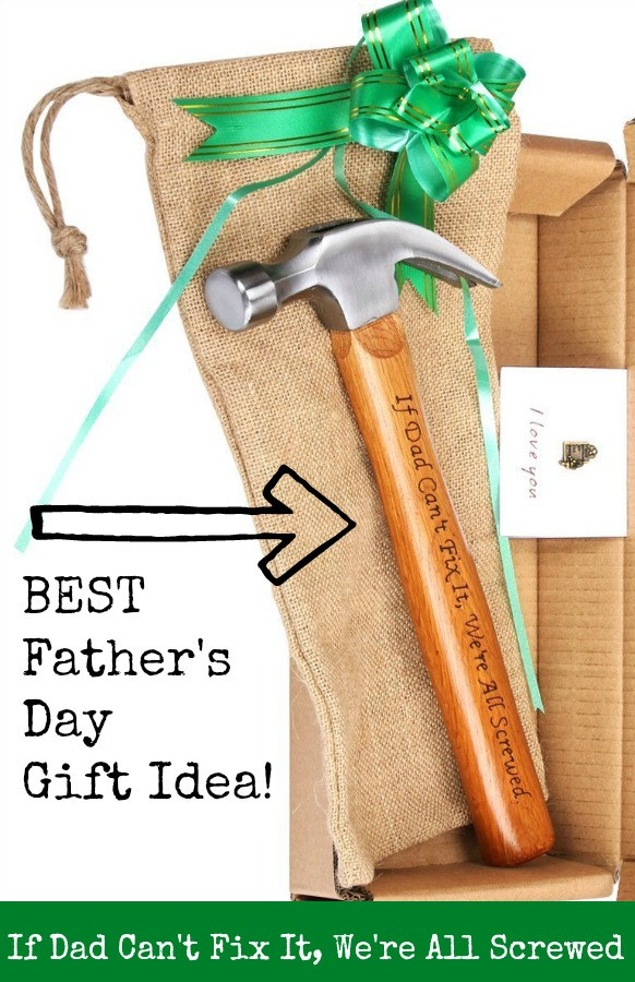 11 Father's Day Ideas, Gifts, and Quotes!Perfect Father's Day gift. If Dad can't fix it we're all screwed inscribed hammer. #fathersday #hammer #tools