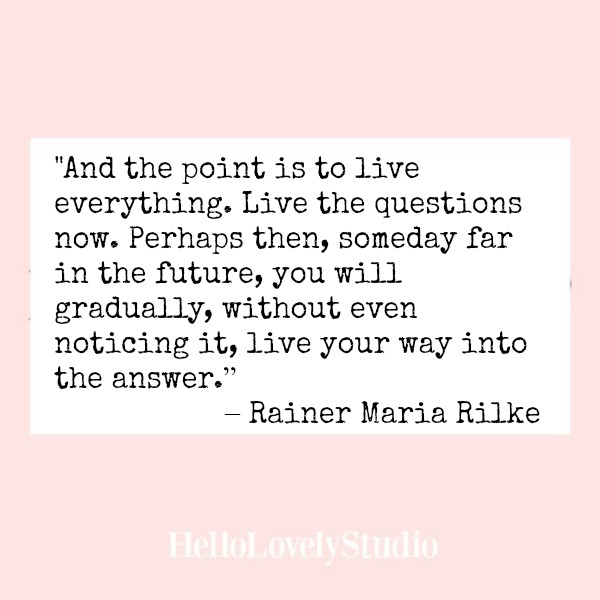 Inspirational quote from Rainer Maria Rilke.