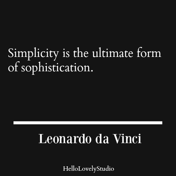 Inspirational quote about simplicity by Leonardo da Vinci on Hello Lovely Studio. #interiordesign #quotes #designquote #artquote #davinci