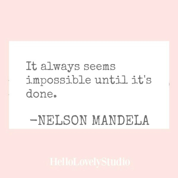 Nelson Mandela quote. It always seems impossible until it's done. Hello Lovely Studio. #inspiringquote #encouragement #personalgrowth #nelsonmandela