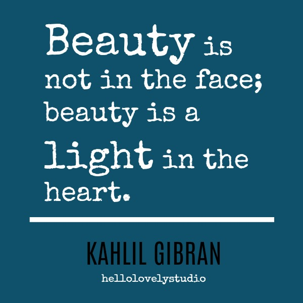 Kahlil Gibran quote. Beauty is not in the face; beauty is a light in the heart. #inspiringquote #kaahlilgibran #beauty #spirituality