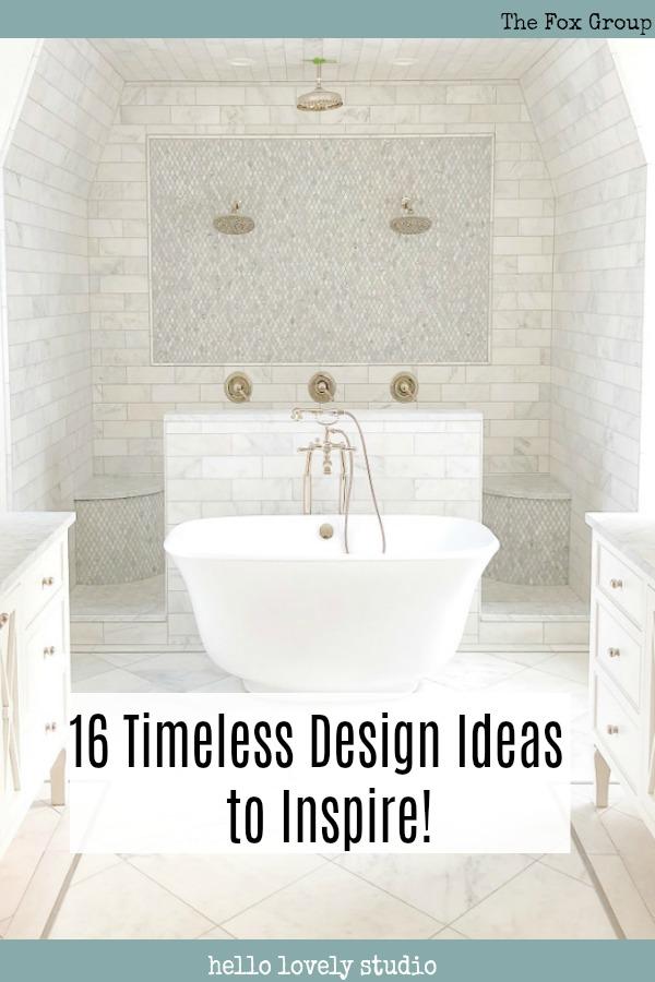 16 Timeless Design Ideas to Inspire! #thefoxgroup #timelessdesign #interiordesigninspiration