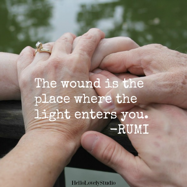Rumi quote. The wound is the place where the light enters you. #rumi #poetry #quote #healing #encouragement