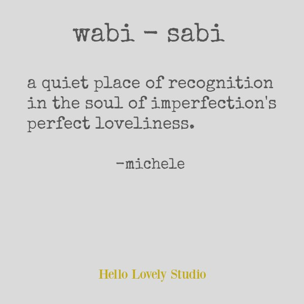 Inspirational quote about wabi sabi and imperfect beauty on Hello Lovely Studio.