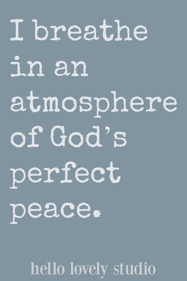 Healing affirmation. I breathe in an atmosphere of God's perfect peace. A healing affirmation from Hello Lovely Studio. #hellolovelystudio #healing #affirmation #quote #spirituality #faith #christianity #quote #encouragement