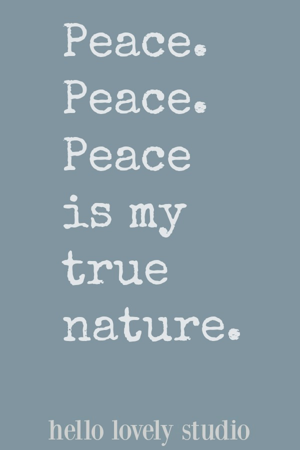 Peace. Peace. Peace is my true nature. A healing affirmation from Hello Lovely Studio. #hellolovelystudio #healing #affirmation #encouragement #quote