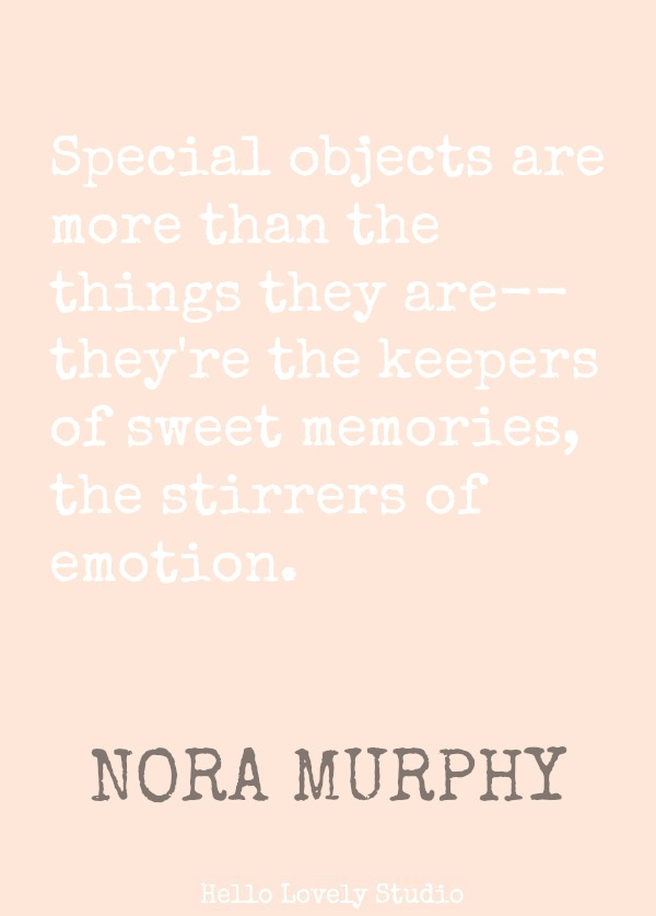 Nora Murphy quote about collections. #noramurphy #quote #collections #countryliving