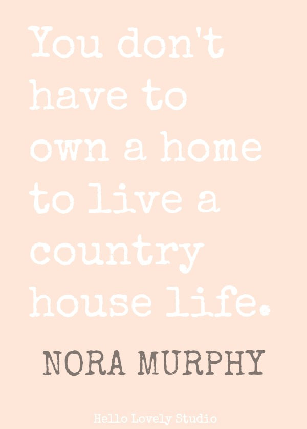 Quote about country living from Nora Murphy. #noramurphy #quote #countryliving