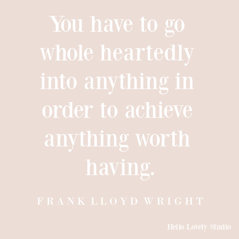Frank Lloyd Wright quote about passion and success. #flw #franklloydwright #quotes #inspirationalquotes #personalgrowth