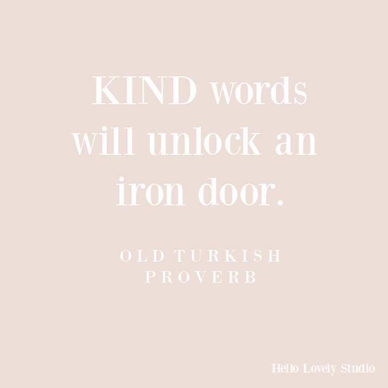 Kindness quote about its power - old Turkish proverb. #quotes #hellolovelystudio #kindnessquotes #inspirationalquotes