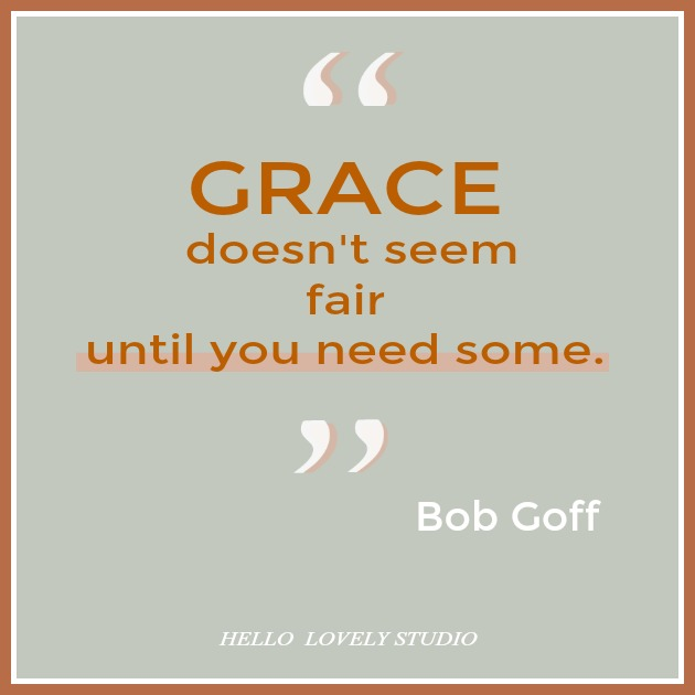 A wonderful inspirational quote about grace from Bob Goff on Hello Lovely Studio. #quotes #inspirational #faith #christianity #grace #spirituality