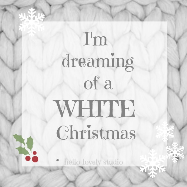 White Christmas quote. I'm dreaming of a white Christmas. #hellolovelystudio #whitechristmas #quote #christmas