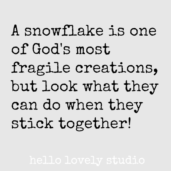 Holiday inspirational quote for Christmas time on Hello Lovely Studio. #holidayquote #christmasquote #quotes #snowflakes