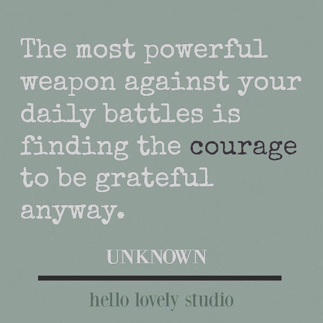 Gratitude quote that is perfect for Thanksgiving - Hello Lovely Studio. #gratitudequotes #couragequotes #thanksgivingquote