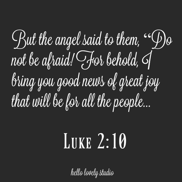 Inspirational scripture quote for Christmas from Luke 2:10. #christmas #quotes #scripture #christianity