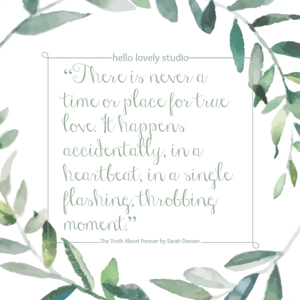 Romantic love quote by Sarah Dessen on Hello Lovely Studio. #valentinesday
