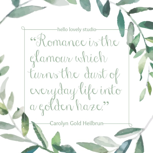 Inspiring romance quote about love on Hello Lovely Studio by Carolyn Gold Heilbrun. #valentinesday