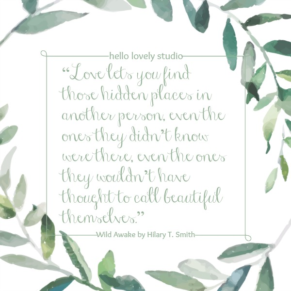 Romantic love quote by Hilary T. Smith on Hello Lovely Studio. #valentinesday