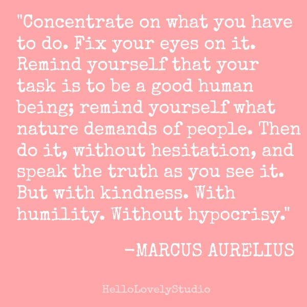 Marcus Aurelius quote to inspire. #quote #kindness #hellolovelystudio
