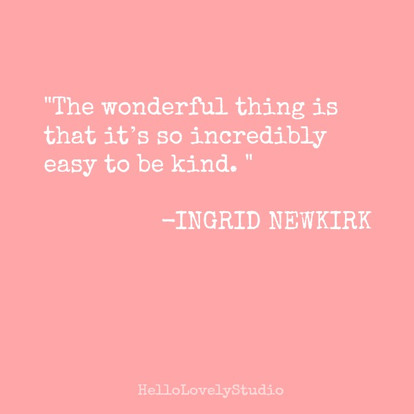 Inspiring quote about kindness on Hello Lovely Studio by Indrid Newkirk. #kindness #quote #hellolovelystudio