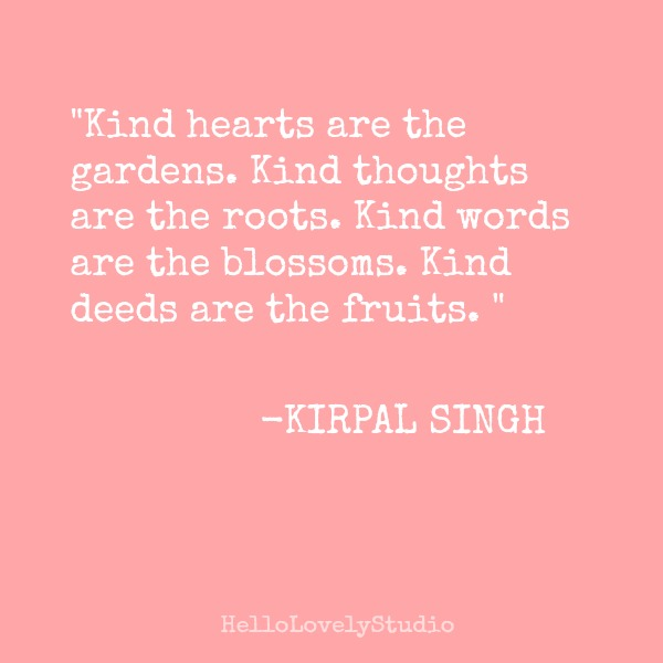 Inspirational quote about kindness on Hello Lovely Studio by Kirpal Singh.