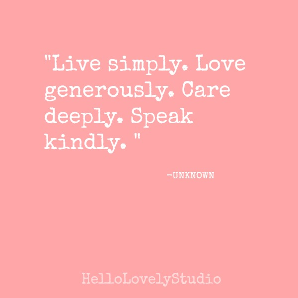 Kindness and love quote. Hello Lovely Studio.