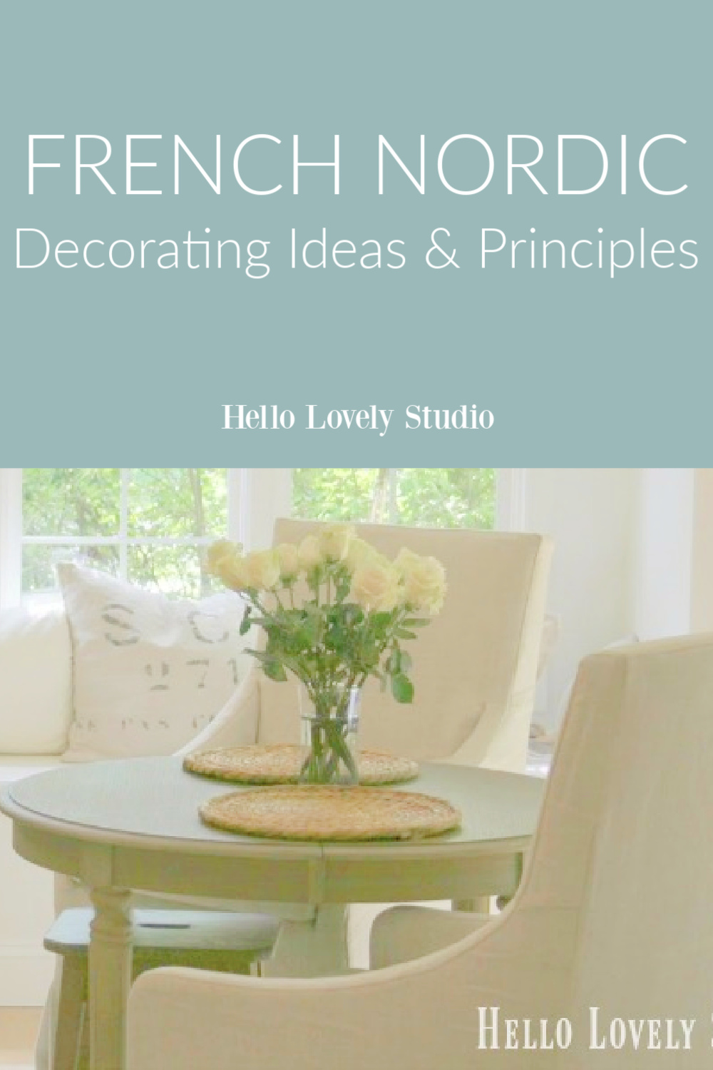 French Nordic decorating ideas and principles - Hello Lovely Studio.