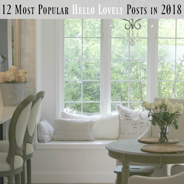 12 Most popular Hello Lovely posts in 2018! Come be inspired by what readers found most helpful on this decor blog!