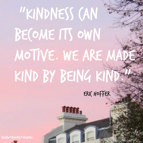 Inspiring quote about kindness. Hello Lovely Studio.