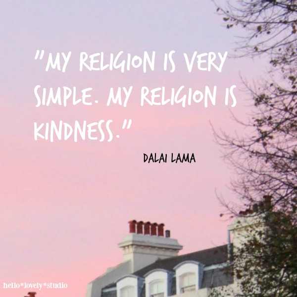 Dalai Lama quote about kindness. Hello Lovely Studio.