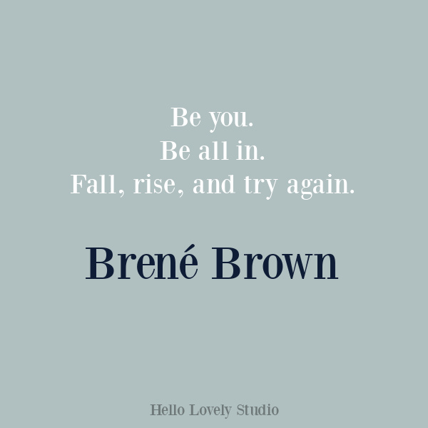 Brene Brown inspirational quote about courage, wholeheartedness, and integrity on Hello Lovely Studio. #brenebrown #personalqrowth #quotes #couragequotes