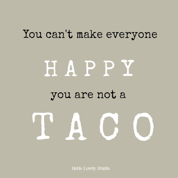 Whimsical and humor quote on Hello Lovely Studio about tacos.