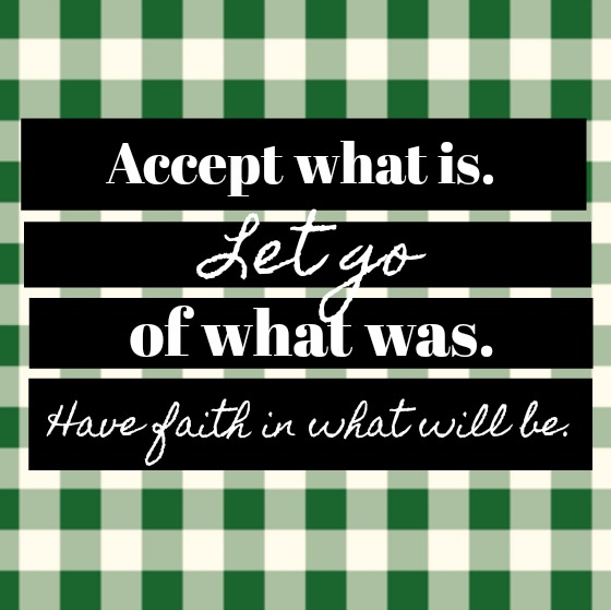 Inspirational quote about living by faith and hope on Hello Lovely. Accept what is. Let go of what was. Have faith in what will be.