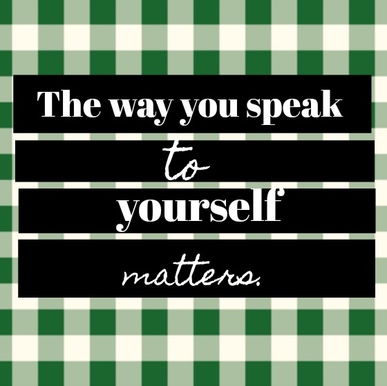 Inspirational quote about self care on Hello Lovely Studio. The way you speak to yourself matters.